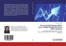 Tarım Kredi Kooperatifleri İzmir Bölge Birliği'nde Daha Etkin Çalışma kitap kapağı
