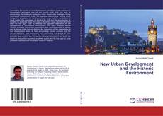Bookcover of New Urban Development and the Historic Environment