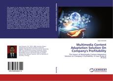 Couverture de Multimedia Content Adaptation Solution On Company's Profitability