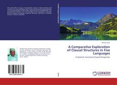 Bookcover of A Comparative Exploration of Clausal Structures in Five Languages