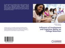 Bookcover of Influence of Involvement and Cognitive Ability on College Retention