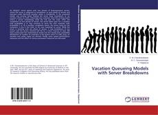 Bookcover of Vacation Queueing Models with Server Breakdowns