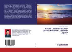 Portada del libro de Private Label (Consumer Goods) towards Customer Loyalty