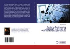 Bookcover of Systems Engineering Approach to Design of Vehicle Handling Dynamics