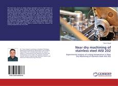 Portada del libro de Near dry machining of stainless steel AISI 202