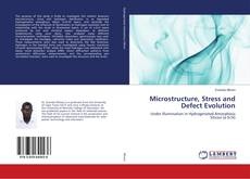 Bookcover of Microstructure, Stress and Defect Evolution