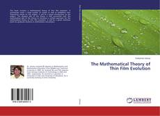 Bookcover of The Mathematical Theory of Thin Film Evolution