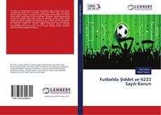 Bookcover of Futbolda Şiddet ve 6222 Sayılı Kanun