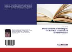 Обложка Development of Strategies for Normal Mature Cell Differentiation