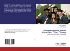 Using Qualitative Action Research to Effect Change kitap kapağı