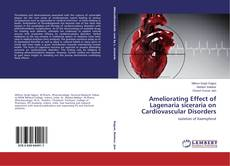 Capa do livro de Ameliorating Effect of Lagenaria siceraria on Cardiovascular Disorders