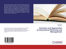 Bookcover of Contents and Approaches to Educational Planning and Management