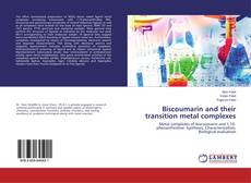 Bookcover of Biscoumarin and their transition metal complexes