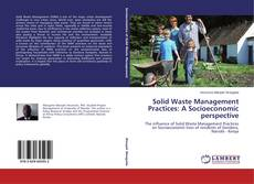 Bookcover of Solid Waste Management Practices: A Socioeconomic perspective