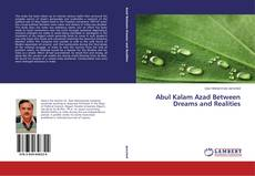 Bookcover of Abul Kalam Azad Between Dreams and Realities
