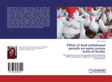 Bookcover of Effect of feed withdrawal periods on some carcass traits of broiler