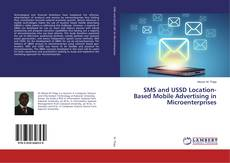 Buchcover von SMS and USSD Location-Based Mobile Advertising in Microenterprises
