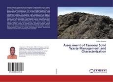 Bookcover of Assessment of Tannery Solid Waste Management and Characterization