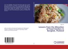 Bookcover of Lessons from the Allocation of Food Vendors in Bangkok, Thailand
