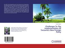 Bookcover of Challenges To The Implementation Of Tanzania's New Foreign Policy