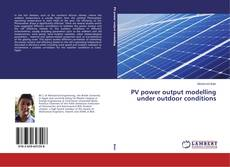 PV power output modelling under outdoor conditions kitap kapağı
