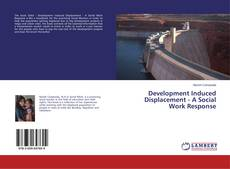 Обложка Development Induced Displacement - A Social Work Response