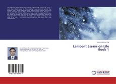 Bookcover of Lambent Essays on Life Book 1