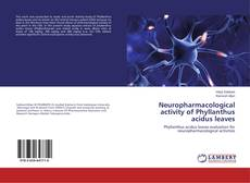 Capa do livro de Neuropharmacological activity of Phyllanthus acidus leaves