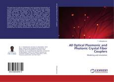 All Optical Plasmonic and Photonic Crystal Fiber Couplers kitap kapağı