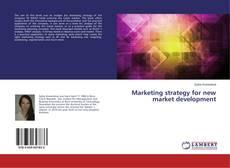 Couverture de Marketing strategy for new market development