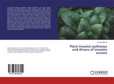 Bookcover of Plant invasion pathways and drivers of invasion success