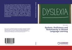 Capa do livro de Dyslexia, Proficiency and Automaticity in Second Language Learning