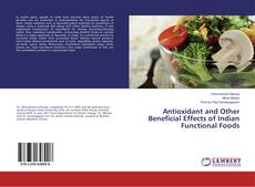 Borítókép a  Antioxidant and Other Beneficial Effects of Indian Functional Foods - hoz