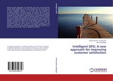 Bookcover of Intelligent QFD; A new approach for improving customer satisfaction