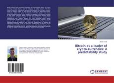 Bookcover of Bitcoin as a leader of crypto-currencies: A predictability study