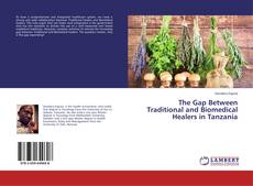 Bookcover of The Gap Between Traditional and Biomedical Healers in Tanzania