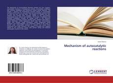 Bookcover of Mechanism of autocatalytic reactions