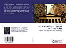 Bookcover of Social and Political Changes in 1970's Turkey