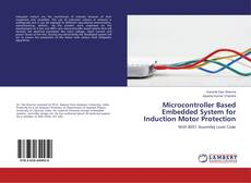 Bookcover of Microcontroller Based Embedded System for Induction Motor Protection