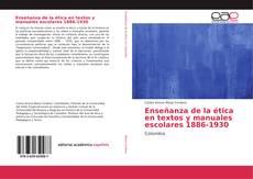Enseñanza de la ética en textos y manuales escolares 1886-1930 kitap kapağı