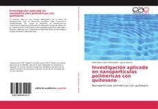 Обложка Investigación aplicada en nanopartículas poliméricas con quitosano