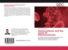 Bookcover of Homocysteine and the onset of Atherosclerosis