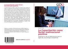 Bookcover of La Capacitación como factor motivacional positivo