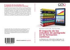 Bookcover of El impacto de los estudios de postgrado en la formación continua
