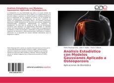 Bookcover of Análisis Estadístico con Modelos Gaussianos Aplicado a Osteoporosis