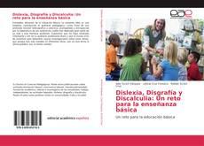 Bookcover of Dislexia, Disgrafía y Discalculia: Un reto para la enseñanza básica