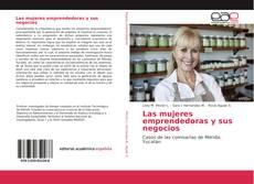 Bookcover of Las mujeres emprendedoras y sus negocios