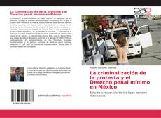 Buchcover von La criminalización de la protesta y el Derecho penal mínimo en México
