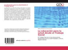 La educación para la salud desde el Trabajo Social的封面