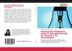 Innovación Didáctica para la Apropiación de la Ciencia y la Tecnología的封面